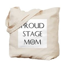 Proud Stage Mom Tote Bag