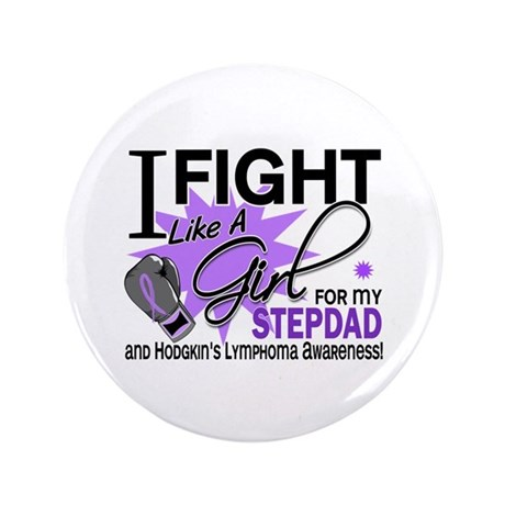 "Fight Like A Girl For My Hodgkin's Lymphoma 3.5"" B"