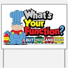 What's Your Function? Yard Sign