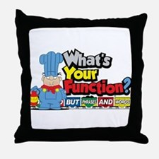 What's Your Function? Throw Pillow