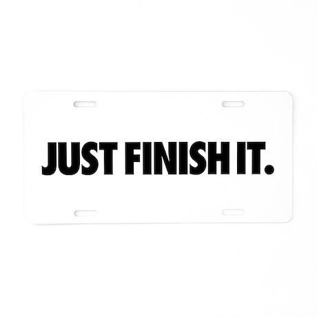Just Finish It. Aluminum License Plate