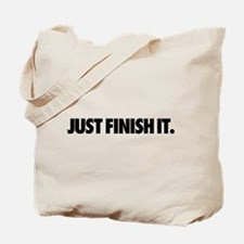 Just Finish It. Tote Bag