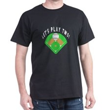 Let's Play Two Baseball T-Shirt