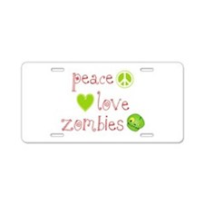 Peace, Love and Zombies Aluminum License Plate