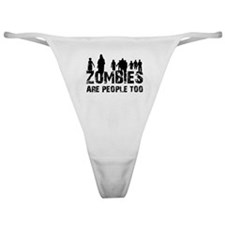 Zombies are people too Classic Thong