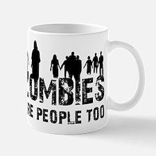 Zombies are people too Mug
