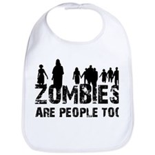 Zombies are people too Bib