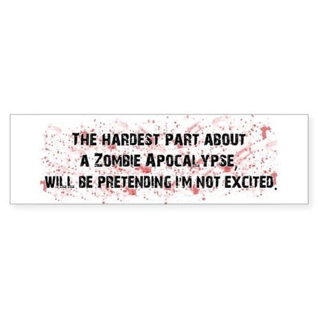 The Hardest Part of a Zombie Sticker (Bumper)