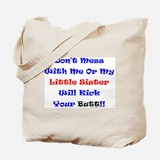 Little Sister Kick Yours Tote Bag