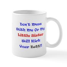 Little Sister Kick Yours Mug