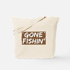 Gone Fishin' (Fishing) Tote Bag