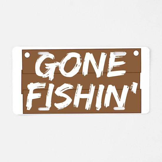 Gone Fishin' (Fishing) Aluminum License Plate