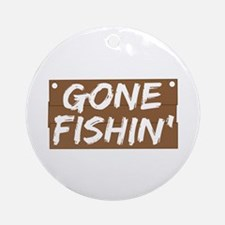 Gone Fishin' (Fishing) Ornament (Round)