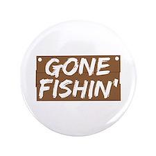 """Gone Fishin' (Fishing) 3.5"""" Button (100 pack)"""