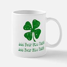 Personalize it - St. Patty's Day Mug