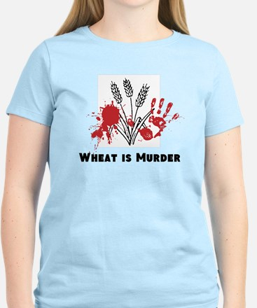 Wheat is Murder Women's T-Shirt