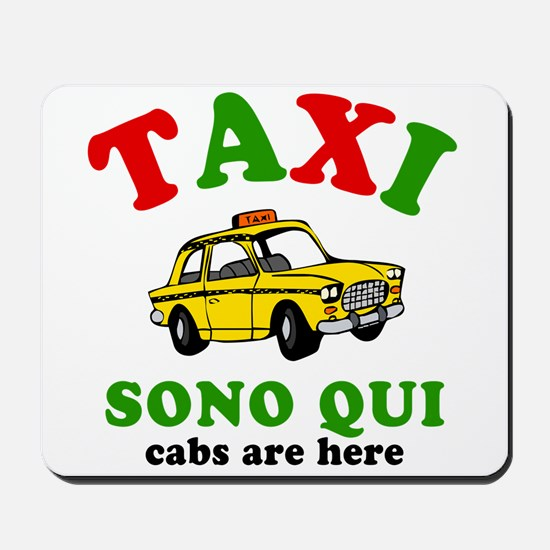 Cabs Are Here Italy! Mousepad