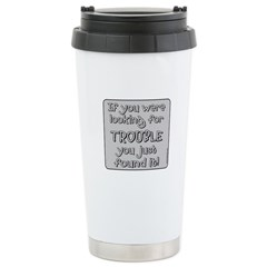 IF YOU'RE LOOKING FOR TROUBLE Stainless Steel Trav