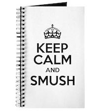 Keep Calm And Smush Journal