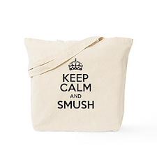 Keep Calm And Smush Tote Bag
