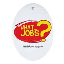 What Jobs Ornament (Oval)