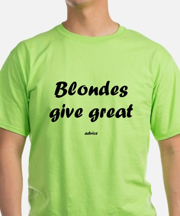 Blondes give great.. T-Shirt