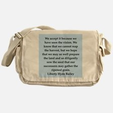 liberty hyde bailey quote Messenger Bag