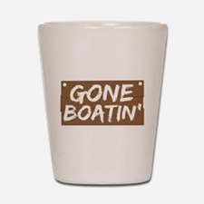 Gone Boatin' (Boating) Shot Glass