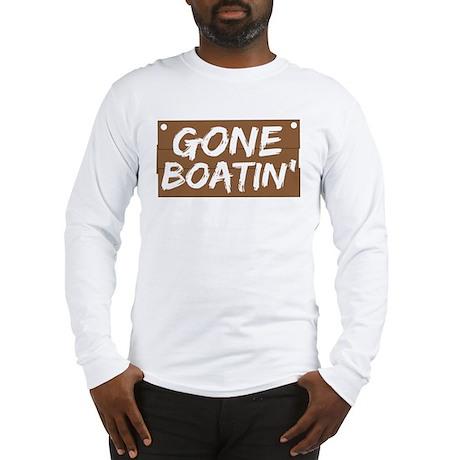 Gone Boatin' (Boating) Long Sleeve T-Shirt