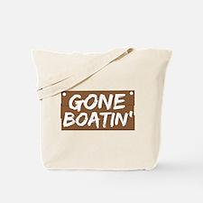 Gone Boatin' (Boating) Tote Bag