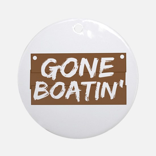 Gone Boatin' (Boating) Ornament (Round)