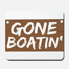 Gone Boatin' (Boating) Mousepad
