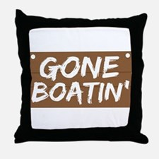 Gone Boatin' (Boating) Throw Pillow