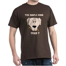 The Maple Kind. Yeah ? T-Shirt