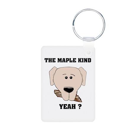 The Maple Kind. Yeah ? Aluminum Photo Keychain