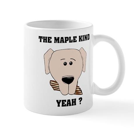 The Maple Kind. Yeah ? Mug