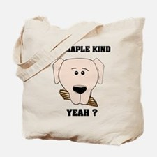 The Maple Kind. Yeah ? Tote Bag