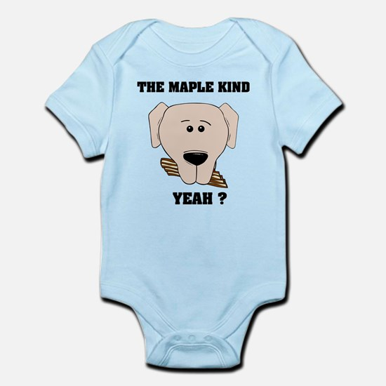 The Maple Kind. Yeah ? Infant Bodysuit