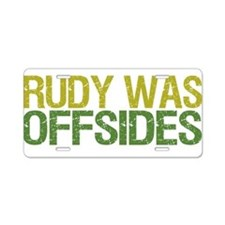 Rudy Was Offsides Aluminum License Plate