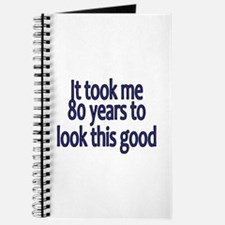 Cute It took 100 years to look this good Journal