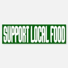 Support Local Food Bumper Bumper Sticker