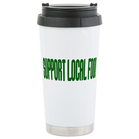 Support Local Food Stainless Steel Travel Mug