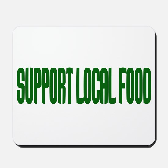 Support Local Food Mousepad