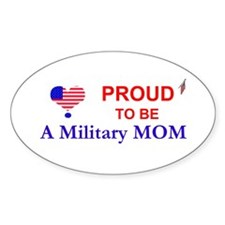 PROUD TO BE A MILITARY MOM Oval Decal