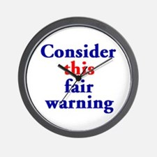 Fair Warning Wall Clock