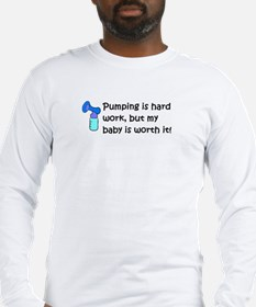 Pumping is hard work . . . Long Sleeve T-Shirt