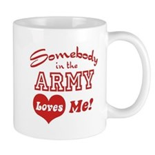 Somebody in the Army Loves Me Mug