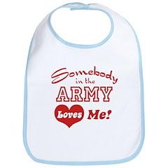 Somebody in the Army Loves Me Bib