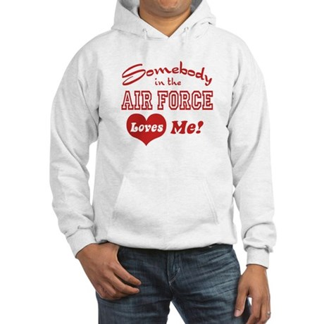 Somebody in the Air Force Loves Me Hooded Sweatshi