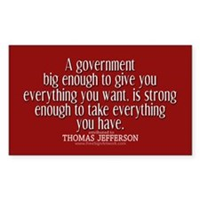 Jefferson Quote Big Govt New Decal